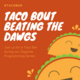 Taco 'Bout Beating the Dawgs