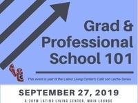 GRAD & PROFESSIONAL SCHOOL 101!