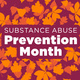 Substance Abuse Prevention Month