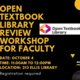 Open Text Library Review Workshop for Faculty