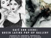 """Pop-Up Gallery"" featuring queer Latinx artists!"