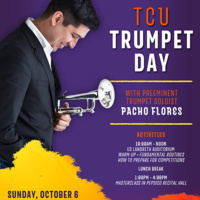 TCU Trumpet Day with Trumpet Soloist - Pacho Flores