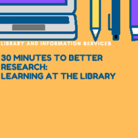 """30 Minutes to Better Research: Learning at the Library"" Poster"