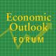 Economic Outlook Forum