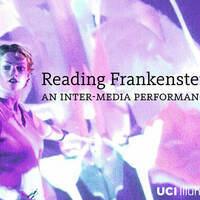 Reading Frankenstein - An Inter-Media Performance