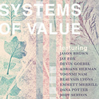 Opening Reception: SYSTEMS OF VALUE