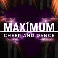 Maximum Cheer and Dance