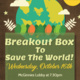Breakout Box to the Save the World