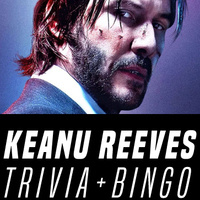 Keanu Appreciation Night - Bingo and Trivia