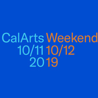 CalArts Weekend 2019 DAY TWO