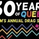 30 Years of Queer Drag Show  (Cancelled)