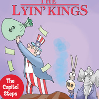 Capitol Steps: The Lyin' Kings