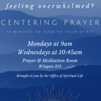 Centering Prayer: 15 Minutes to Tend to Your Spirit