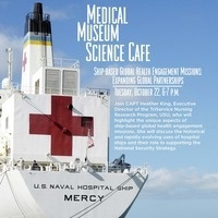 Medical Museum Science Café: Ship-Based Global Health Engagement Misions