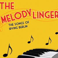 "Henrico Theatre Company presents ""The Melody Lingers On: The Songs of Irving Berlin"""