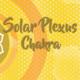 Solar Plexus Chakra Workshop