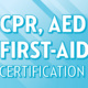 CPR/AED/First Aid Class