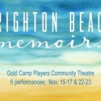 "The Gold Camp Players at the Historic Homestake Opera House announce their fall production of ""Brighton Beach Memoirs"""