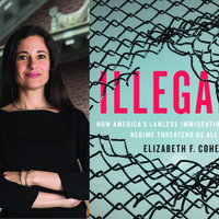 Illegal: How America's Lawless Immigration Regime Threatens Us