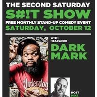 Free Comedy Night! The Second Saturday S#!t Show!
