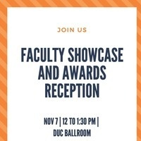 Faculty Showcase and Awards Reception