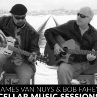 Cellar Sessions: James Van Nuys and Bob Fahey