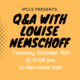 "IPCLS Presents ""Q&A with Louise Nemschoff"""