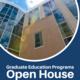 Graduate Education Programs Open House