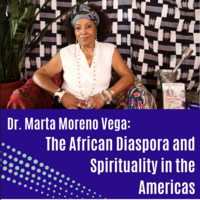 """Dr. Marta Moreno Vega: """"The African Diaspora and Spirituality in the Americas"""" Presented by LASO"""