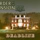 Murder at the Mansion Dessert Theatre: Deadline