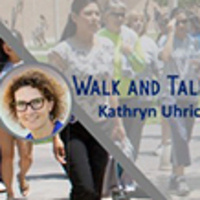 Walk and Talk with Kathryn Uhrich