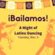 ¡Bailamos! A Night of Latinx Dancing