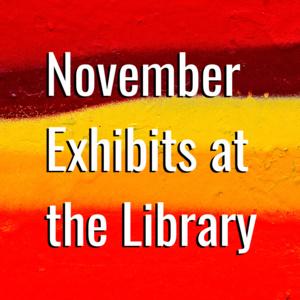 November 2019 Art Exhibits
