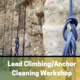 Lead Climbing/Anchor Cleaning Workshop