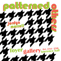 """Patterned Others"" - Foyer Gallery"
