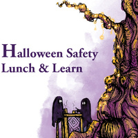 Halloween Safety Lunch and Learn
