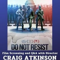 Do Not Resist film screening followed by Q&A with Director