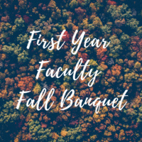 First Year Faculty Fall Banquet