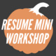 Resume Mini Workshop