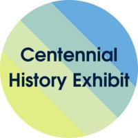 Centennial History Exhibit