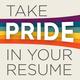 Take Pride in Your Resume