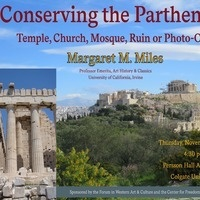 "Lecture: ""Conserving the Parthenon: Temple, Church, Mosque, Ruin or Photo-Op?"""