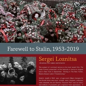 """""""Farewell to Stalin, 1953-2019"""" Lecture by Sergei Loznitsa, Ukrainian film maker and director."""