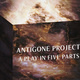 Antigone Project: A Play in Five Parts