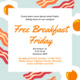 Free Breakfast Friday