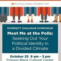 Diversity Dialogue Symposium: Meet Me at the Polls: Seeking Out Your Political identity in a Divided Climate