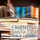 Friends of the Santa Cruz Public Library (FSCPL) BOOKSTORE!