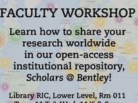 Faculty Workshop: Scholars @ Bentley