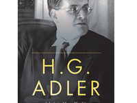 Writing History, Writing Biography: Capturing H.G. Adler's Many Worlds