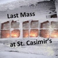 LAST MASS AT ST. CASIMIR'S